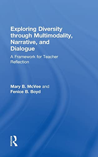 9781138901056: Exploring Diversity through Multimodality, Narrative, and Dialogue: A Framework for Teacher Reflection