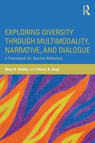 9781138901070: Exploring Diversity through Multimodality, Narrative, and Dialogue: A Framework for Teacher Reflection
