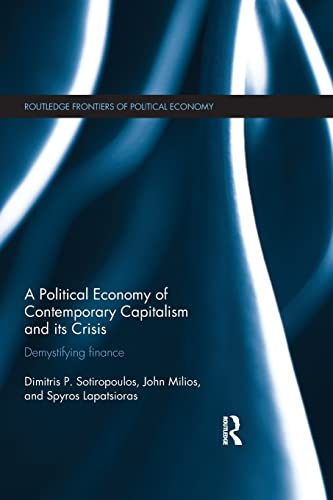 9781138901117: A Political Economy of Contemporary Capitalism and its Crisis: Demystifying Finance