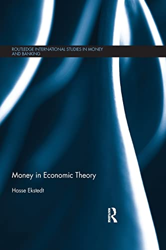 9781138901254: Money in Economic Theory (Routledge International Studies in Money and Banking)