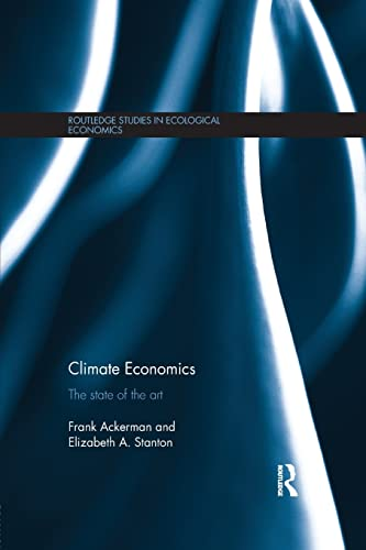 9781138901438: Climate Economics: The State of the Art (Routledge Studies in Ecological Economics)