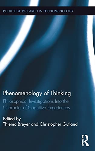 9781138901704: Phenomenology of Thinking: Philosophical Investigations into the Character of Cognitive Experiences (Routledge Research in Phenomenology)