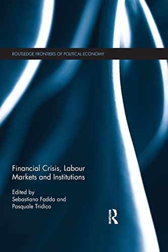 9781138901827: Financial Crisis, Labour Markets and Institutions