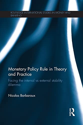 9781138901858: Monetary Policy Rule in Theory and Practice: Facing the Internal vs External Stability Dilemma