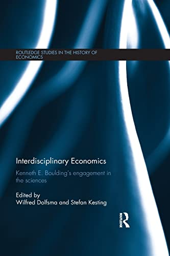9781138901872: Interdisciplinary Economics: Kenneth E. Boulding's Engagement in the Sciences (Routledge Studies in the History of Economics)