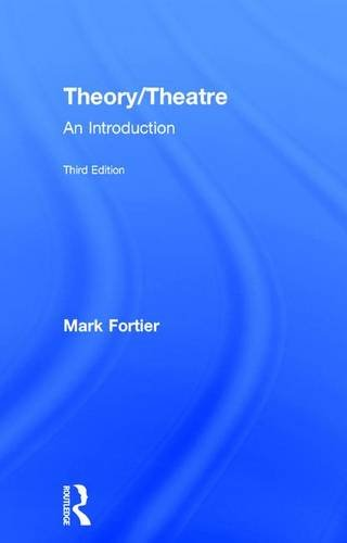 Theory/Theatre: An Introduction: Mark Fortier