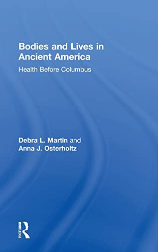 9781138902879: Bodies and Lives in Ancient America: Health Before Columbus