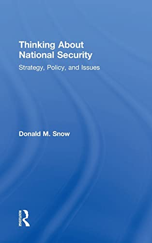 9781138902916: Thinking About National Security: Strategy, Policy, and Issues