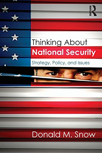 9781138902923: Thinking About National Security: Strategy, Policy, and Issues