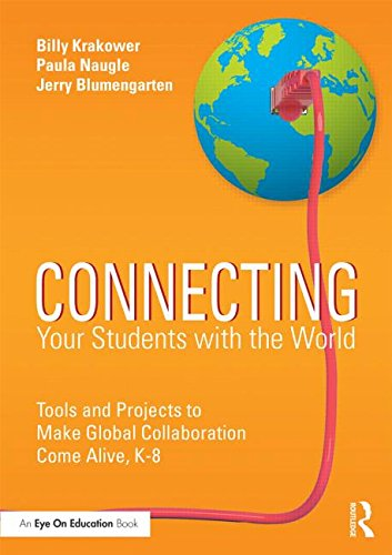 9781138902961: Connecting Your Students with the World: Tools and Projects to Make Global Collaboration Come Alive, K-8