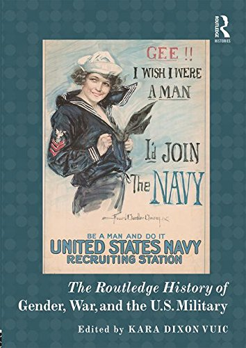 9781138902985: The Routledge History of Gender, War, and the U.S. Military (Routledge Histories)
