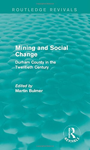 9781138903302: Mining and Social Change (Routledge Revivals): Durham County in the Twentieth Century