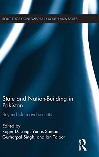 9781138903470: State and Nation-Building in Pakistan: Beyond Islam and Security (Routledge Contemporary South Asia Series)