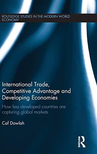 9781138903579: International Trade, Competitive Advantage and Developing Economies: Changing Trade Patterns since the Emergence of the WTO (Routledge Studies in the Modern World Economy)