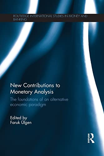 9781138903616: New Contributions to Monetary Analysis: The Foundations of an Alternative Economic Paradigm