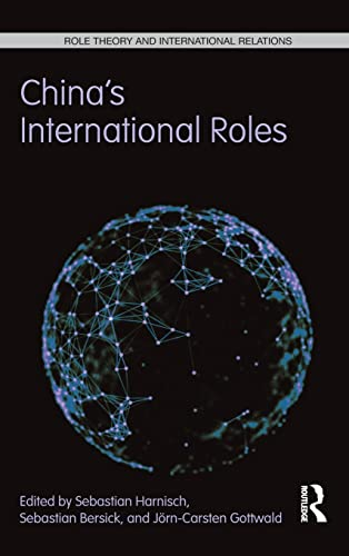 China's International Roles: Challenging or Supporting International Order? (Role Theory and ...
