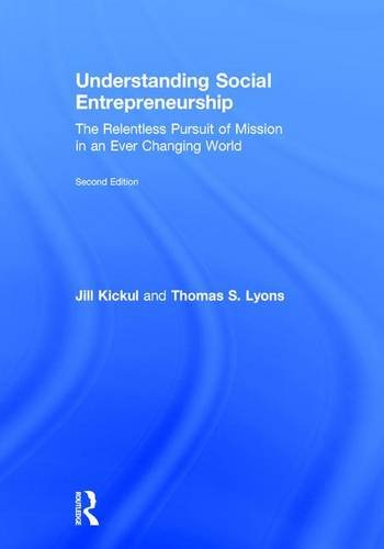 9781138903838: Understanding Social Entrepreneurship: The Relentless Pursuit of Mission in an Ever Changing World