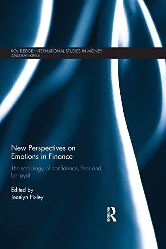 9781138904088: New Perspectives on Emotions in Finance: The Sociology of Confidence, Fear and Betrayal