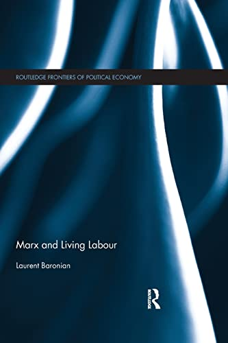 9781138904125: Marx and Living Labour (Routledge Frontiers of Political Economy)