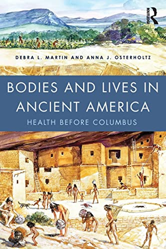 9781138904286: Bodies and Lives in Ancient America: Health Before Columbus