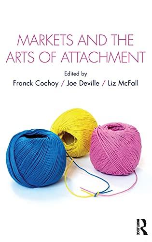 9781138904293: Markets and the Arts of Attachment (CRESC)