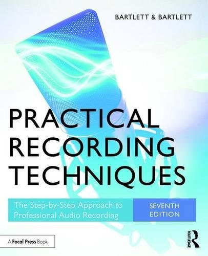 9781138904422: Practical Recording Techniques: The Step-by-Step Approach to Professional Audio Recording