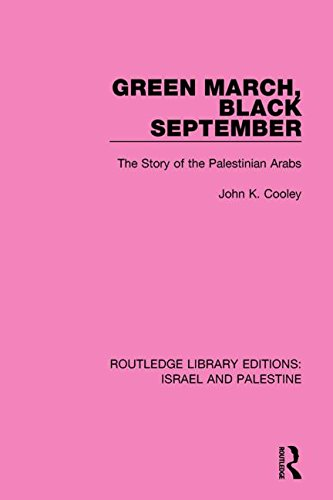 Green March, Black September: The Story of: John K. Cooley
