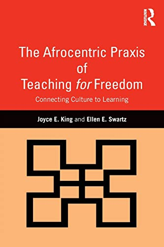 9781138904941: The Afrocentric Praxis of Teaching for Freedom: Connecting Culture to Learning