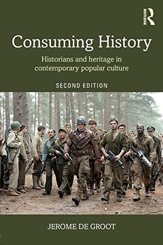 9781138905320: Consuming History: Historians and Heritage in Contemporary Popular Culture
