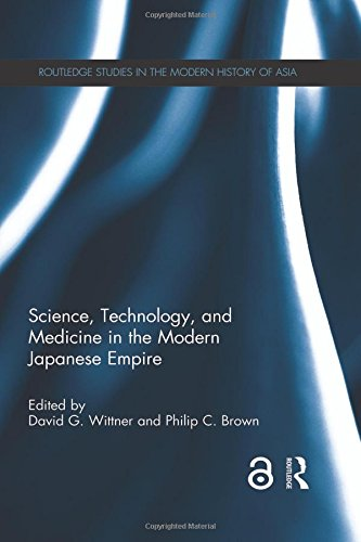 9781138905337: Science, Technology, and Medicine in the Modern Japanese Empire (Routledge Studies in the Modern History of Asia)