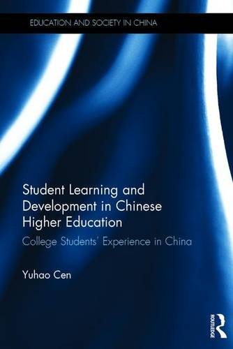 9781138905481: Student Learning and Development in Chinese Higher Education: College students' experience in China (Education and Society in China)