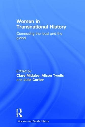 9781138905764: Women in Transnational History: Connecting the Local and the Global (Women's and Gender History)