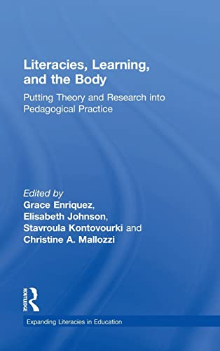 Literacies, Learning, and the Body: Putting Theory and Research into Pedagogical Practice (...