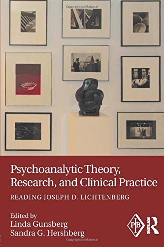 9781138906556: Psychoanalytic Theory, Research and clinical Practice: Reading Joseph D. Lichtenberg