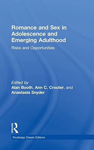 Romance and Sex in Adolescence and Emerging Adulthood: Risks and Opportunities: Booth, Alan