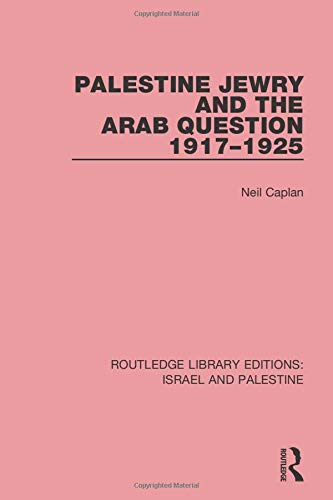 9781138907270: Palestine Jewry and the Arab Question, 1917-1925