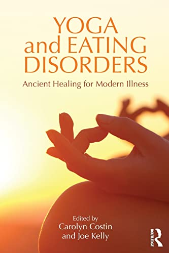 9781138908468: Yoga and Eating Disorders: Ancient Healing for Modern Illness