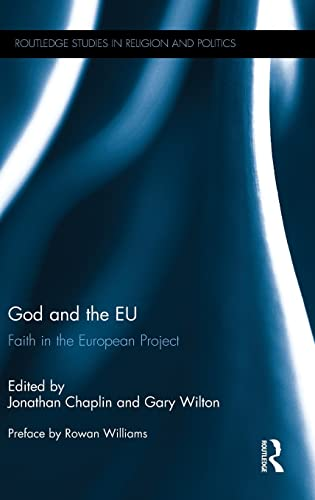 9781138908635: God and the EU: Faith in the European Project (Routledge Studies in Religion and Politics)