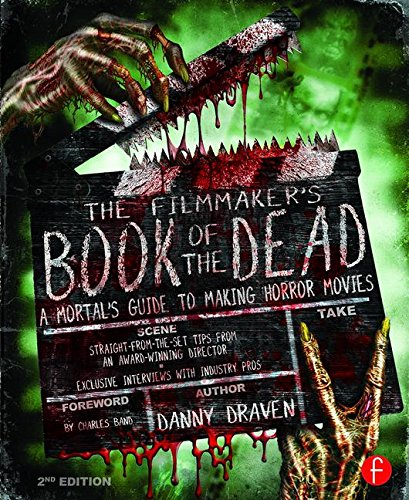 9781138908819: The Filmmaker's Book of the Dead: A Mortal's Guide to Making Horror Movies