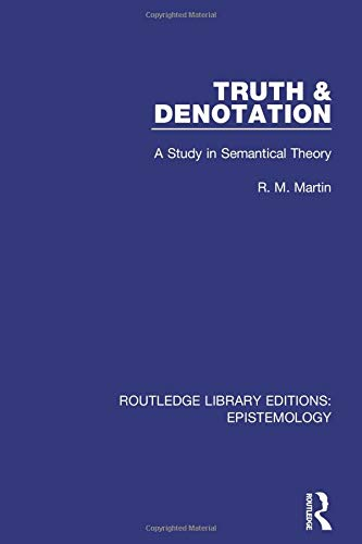 9781138908963: Truth & Denotation: A Study in Semantical Theory (Routledge Library Editions: Epistemology)