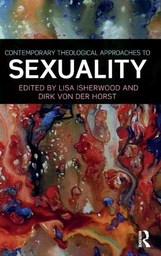 9781138908970: Contemporary Theological Approaches to Sexuality