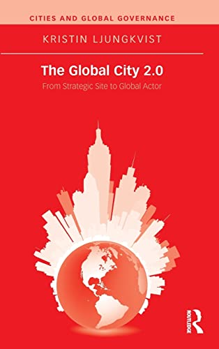 9781138909144: The Global City 2.0: From Strategic Site to Global Actor (Cities and Global Governance)