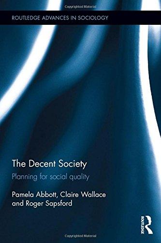 The Decent Society: Planning for Social Quality: Abbott, Pamela; Wallace,