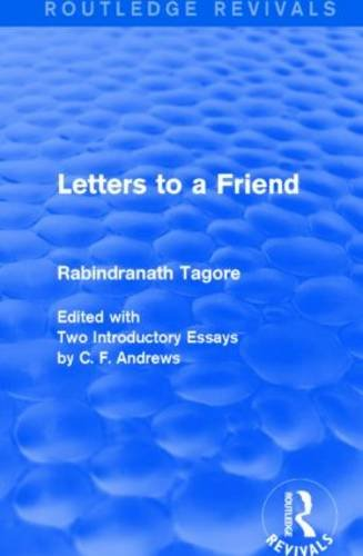 Letters to a Friend (Routledge Revivals): TAGORE, RABINDRANATH