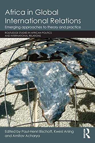 9781138909816: Africa in Global International Relations: Emerging approaches to theory and practice