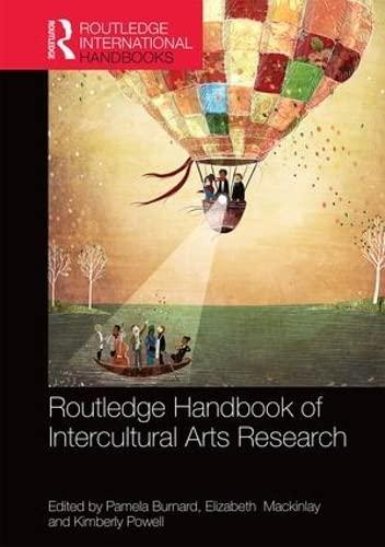 The Routledge International Handbook of Intercultural Arts Research (Hardback)