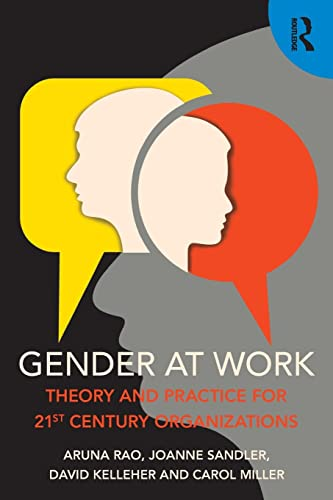 Gender at Work: Theory and Practice for 21st Century Organizations: Rao, Aruna; Sandler, Joanne; ...