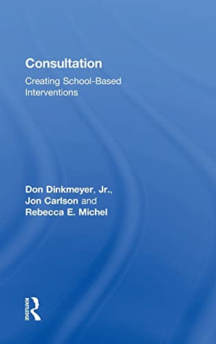 9781138910249: Consultation: Creating School-Based Interventions