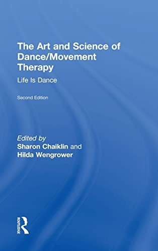 9781138910324: The Art and Science of Dance/Movement Therapy: Life Is Dance