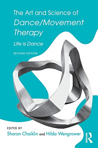 9781138910331: The Art and Science of Dance/Movement Therapy: Life Is Dance
